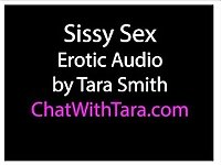 Sissy Sex Erotic Audio by Tara Smith. Sissy Bi Encouragement & Dirty Talk|6::Amateur,17::Fetish,46::Verified Amateurs